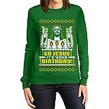 Weihnachtspullover Damen - Go Jesus It's Your Birthday Frauen Sweatshirt Medium Grün