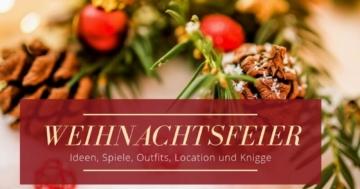 Weihnachtsfeier Ideen, Spiele, Outfits, Locations